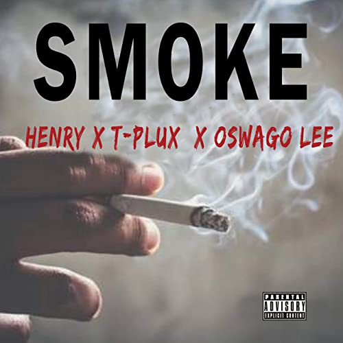 T-Plux – Smoke Ft. Henry & Oswago Lee