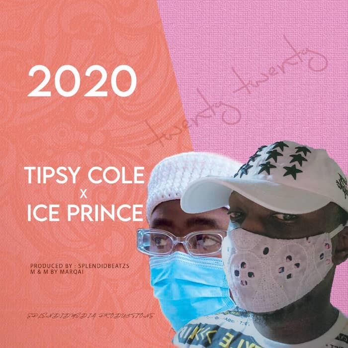 Tipsy Cole Ft. Ice Prince – 2020