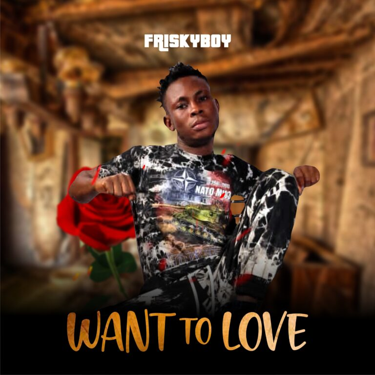 Friskyboy – Want To Love