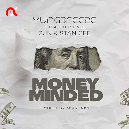 YungBreeze – Money Minded Ft. Zun & Stan Cee