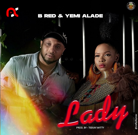 B-Red – Lady Ft Yemi Alade (Mp3 Download)