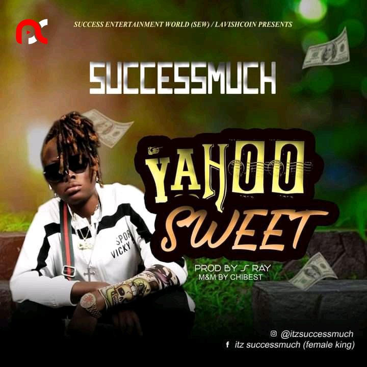 Success Much – Yahoo Sweet (Mp3 Download)