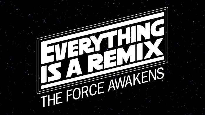 """STAR WARS – The Force Awakens"" is a Remix – just like everything"