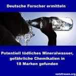 Deutsche Forscher ermitteln: Potenziell tödliches Mineralwasser, gefährliche Chemikalien in 18 Marken gefunden