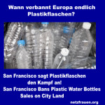 San Francisco sagt Plastikflaschen den Kampf an!  San Francisco Bans Plastic Water Bottles Sales on City Land