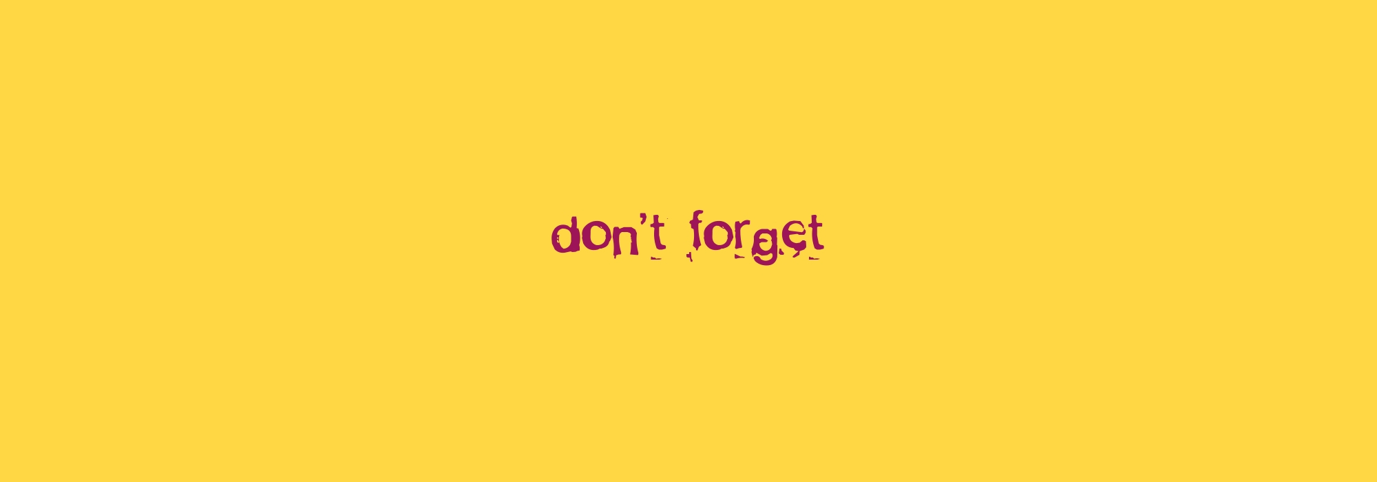 Text Dont forget