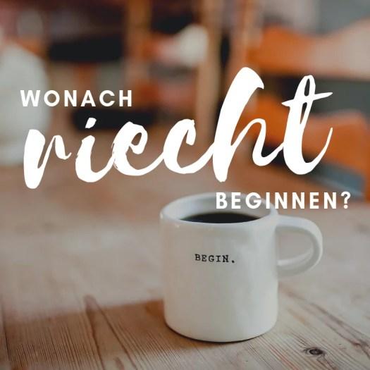 181231 wa - Wonach riecht Beginnen?