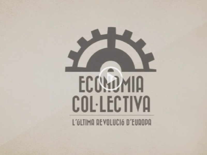 Dokumentarfilm: Economia Col·lectiva – Europas letzte Revolution