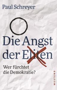 Paul Schreyer. Die Angst der Eliten. (Cover: Westend Verlag)