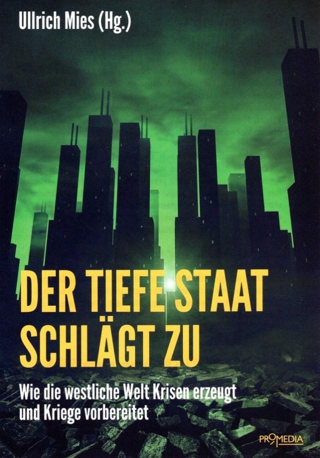 Der Tiefe Staat schlägt zu - Wie die westliche Welt Krisen erzeugt und Kriege vorbereitet. (Buchcover: Ullrich Mies)