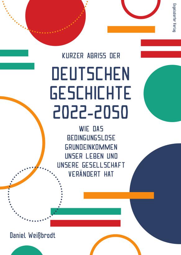Kurzer Abriss der deutschen Geschichte 2022-2050. (Buchcover: Daniel Weißbrodt)