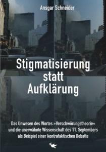 Stigmatisierung statt Aufklärung ist ein Buch von Dr. Ansgar Schneider aus 2018 zu 9/11. (Buchcover: Peace Press)