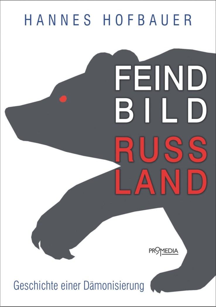 Feindbild Russland von Hannes Hofbauer (Buchcover: Verlag Promedia)