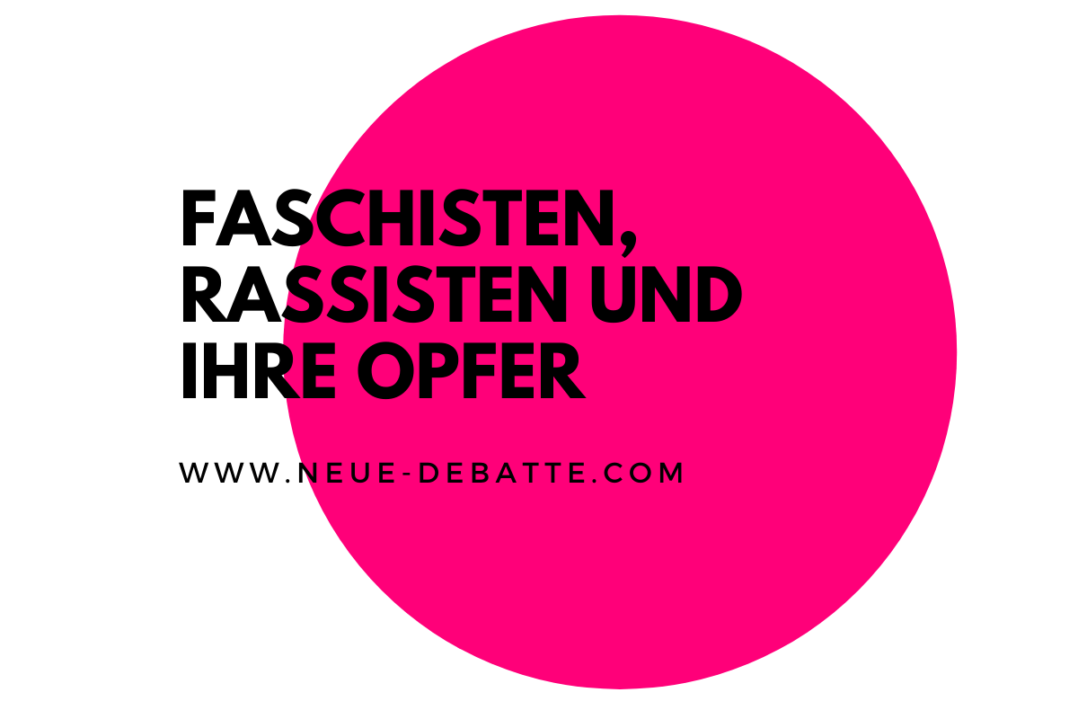 Was für ein Tag. Über Hanau, Faschisten, Rassisten und ihre Opfer. (Illustration: Neue Debatte)