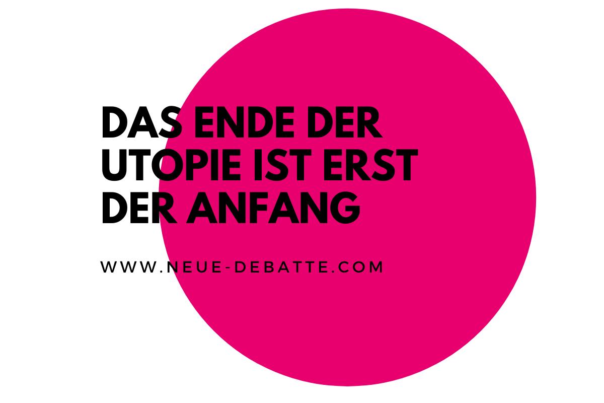 Ein Essay von Karl Heinz Roth über die große Verweigerung und die neue Utopie. (Illustration: Neue Debatte)