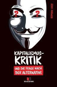 Kapitalismuskritik und die Frage nach der Alternative (Buchcover: Hermann Lueer)