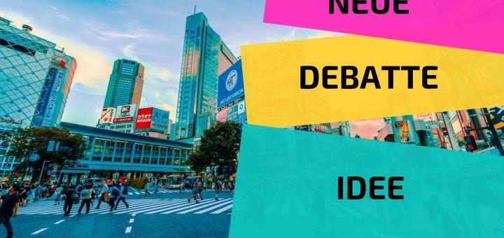 Neue Debatte Idee