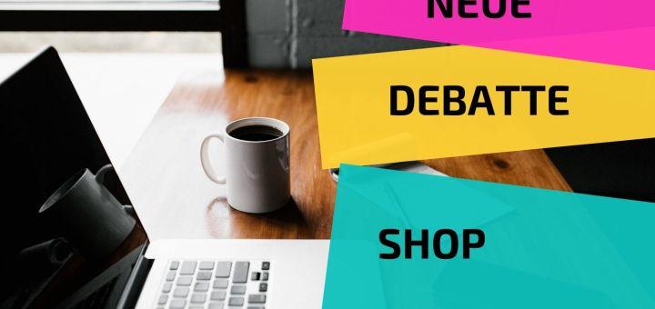 Neue Debatte Shop