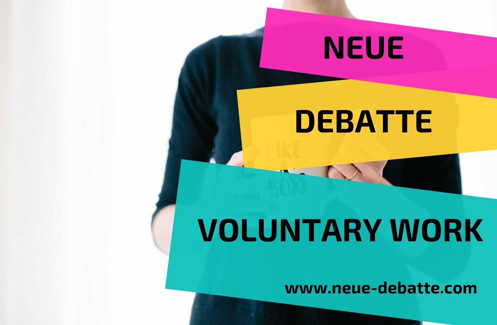 Neue Debatte Voluntary Work