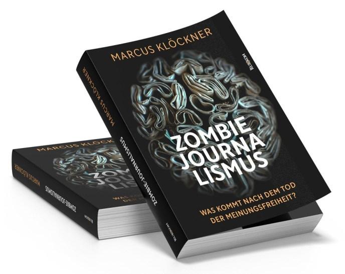 Buch von Marcus Klöckner Zombie-Journalismus Was kommt nach dem Tod der Meinungsfreiheit (Cover: Rubikon Verlag)