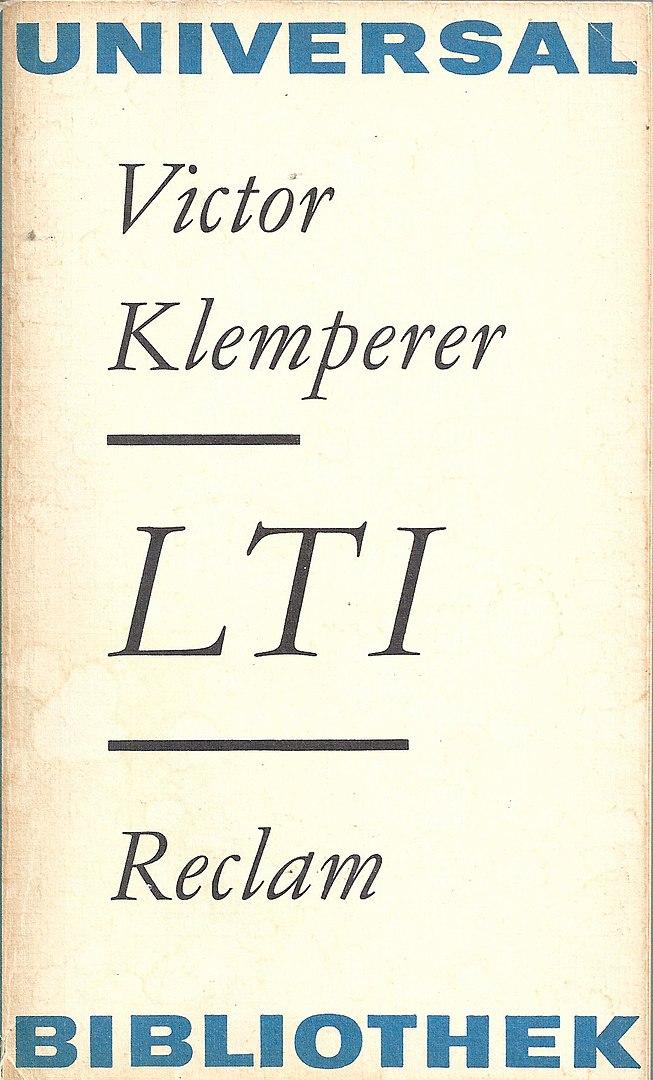 Victor Klemperer, LTI – Notizbuch eines Philologen, Reclam Leipzig 1975. (Scann: Irmgard Horlbeck-Kappler; gemeinfrei)