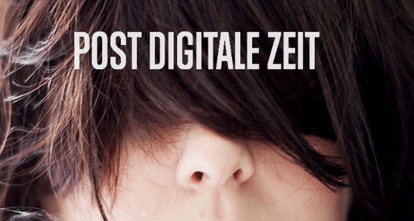 Post-digitale Zeit