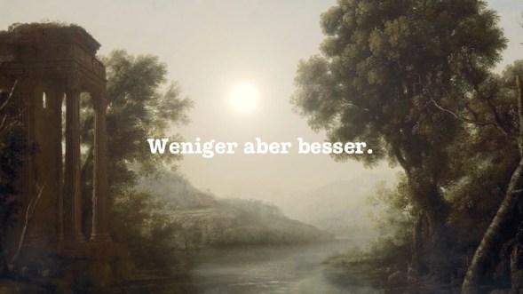 Weniger ist besser. -Mark Sargent/lgag GbR