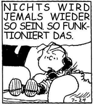 Nichts wird jemals wieder so sein (c)Peanuts.