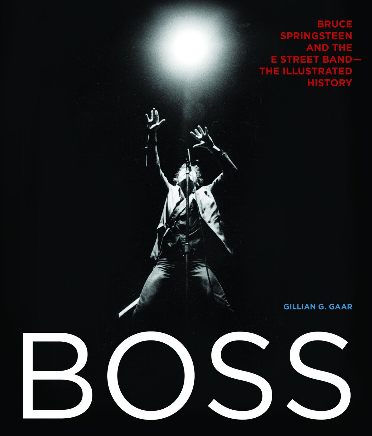 Boss: Bruce Springsteen and the E Street Band – The Illustrated History