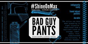 max benson sia restraint scene image features shine on max bad guy pants in what looks like an advertisement for a clothing company. #ShineOnMax