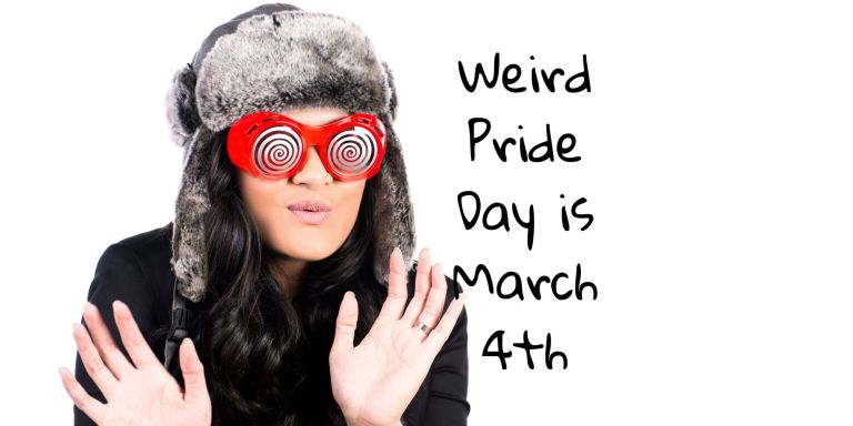 displays a female-presenting person wearing a fur hat and strange glasses and reads weird pride day is march 4th