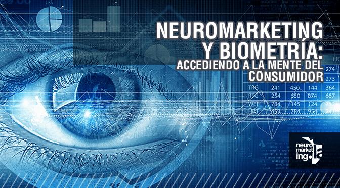 Neuromarketing y Biometría: Accediendo a la mente del consumidor