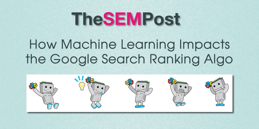 How Machine Learning Impacts the Google Search Ranking Algo