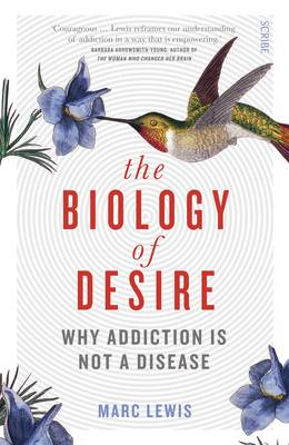 Read an Extract from The Biology of Desire, an Account of Addiction and How we can Overcome it