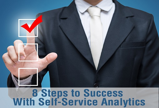 8 Steps to Success With Self-Service Analytics