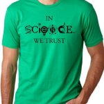 In-Science-We-Trust-Cool-T-Shirt-Funny-Atheist-Tee-0