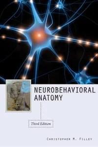 Neurobehavioral Anatomy, Third Edition Book Cover
