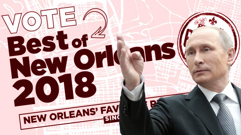 Neutral Ground News sends message to Kremlin, Vladimir Putin about 'Best of New Orleans' voting