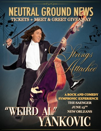 """Weird Al"" Yankovic Strings Attached New Orleans - Neutral Ground News"