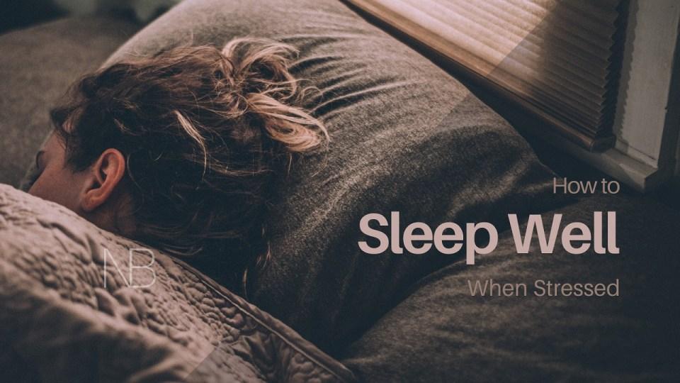 How to sleep well when stressed - Neutrino Burst
