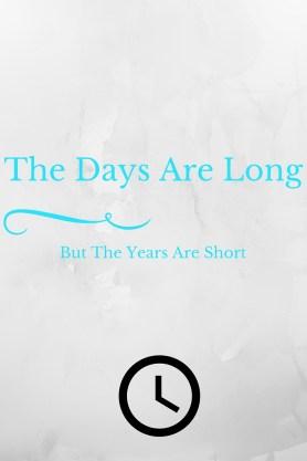 The Years Are Short | neveralonemom.com