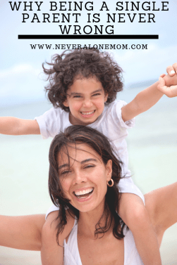 The reasons why being a single parent is never wrong | neveralonemom.com
