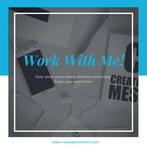 work with me | neveralonemom.com