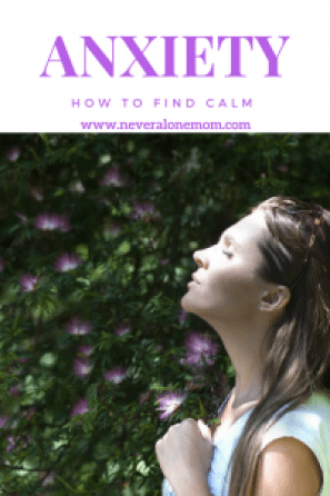 Finding calm and dealing with anxiety as a single mom. | neveralonemom.com