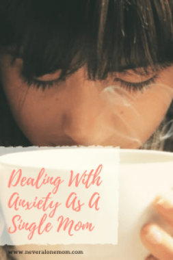 How to deal with anxiety as a single mother. |neveralonemom.com