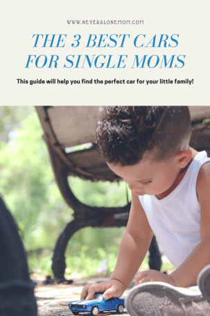 The 3 best cars for single moms who are car shopping! | neveralonemom.com