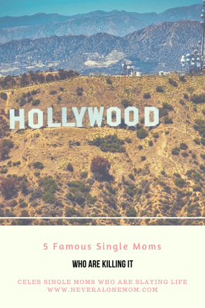 5 Celebrity single moms who are killing it | neveralonemom.com