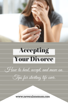 Learning how to accept your divorce | neveralonemom.com