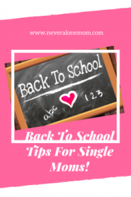 Back to school tips just for single moms! |neveralonemom.com