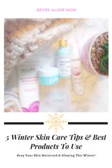 Winter skin care tips! |neveralonemom.com